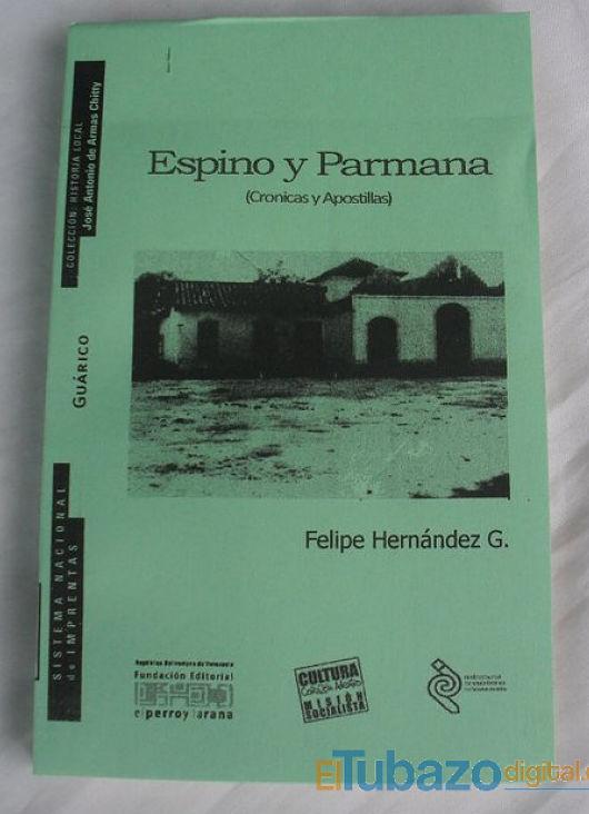 felipe hernandez - libro espino y parmana cronicas y apostillas